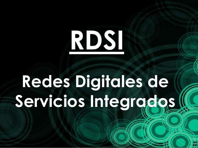 RDSIRedes Digitales deServicios Integrados