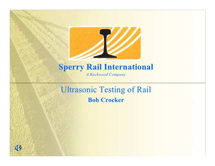 Sperry Rail International                                 A Rockwood Company     Sperry Rail International        A Rockwo...