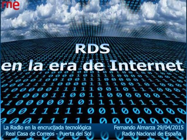 Índice de temas a tratar : RDS : enlace con el mundo digital • Rol del RDS en la Radio Híbrida • Esquema Radio Híbrida • F...