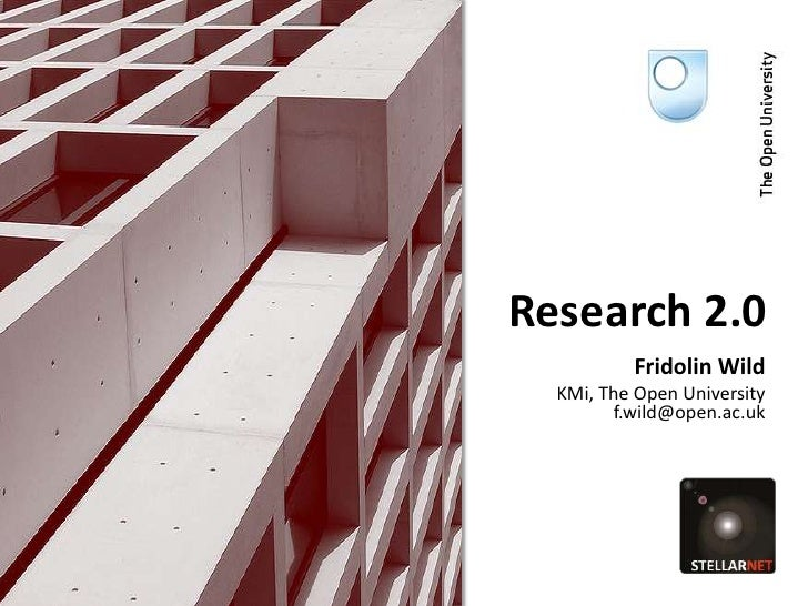Research 2.0<br />Fridolin WildKMi, The Open University<br />f.wild@open.ac.uk<br />