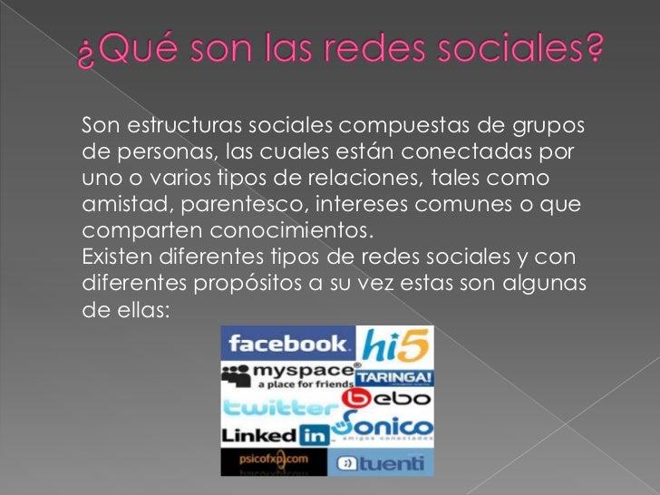 Son estructuras sociales compuestas de gruposde personas, las cuales están conectadas poruno o varios tipos de relaciones,...