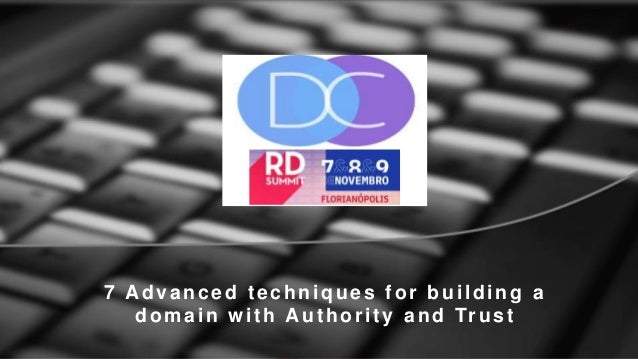 7 Advanced techniques for building a domain with Authority and Trust