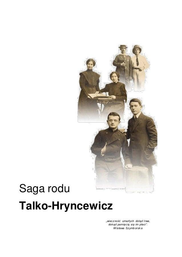 """""""wieczność umarłych dotąd trwa, dokąd pamięcią się im płaci"""". Wisława Szymborska Saga rodu Talko-Hryncewicz"""