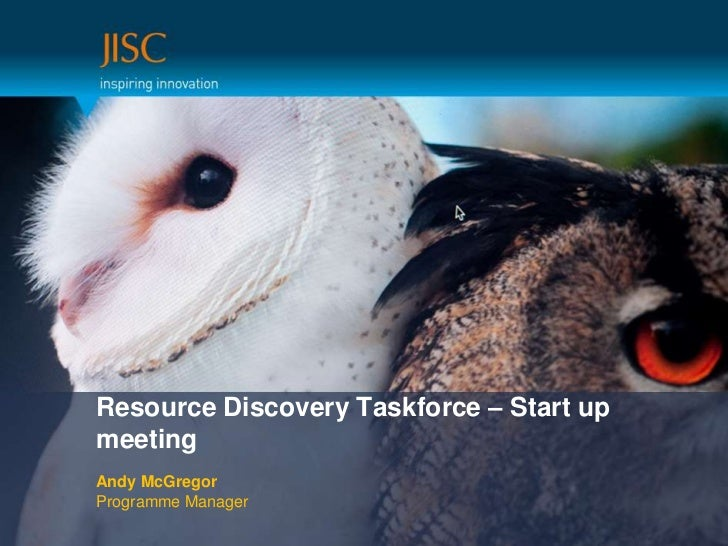 Resource Discovery Taskforce – Start up meeting<br />Andy McGregorProgramme Manager<br />