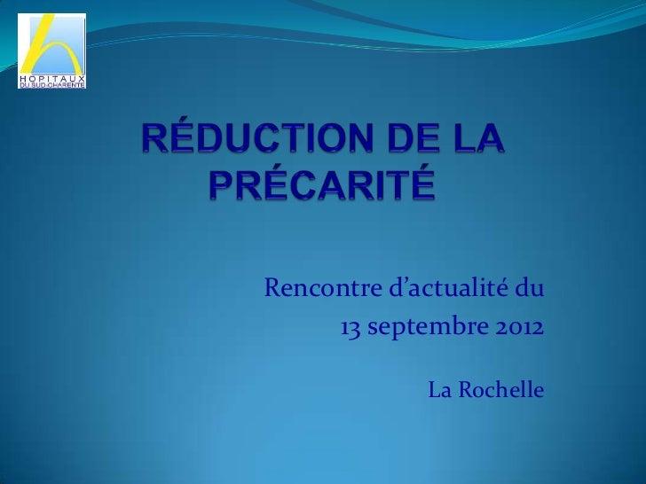 Rencontre d'actualité du     13 septembre 2012              La Rochelle