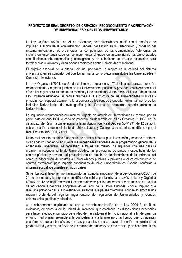 PROYECTO DE REAL DECRETO DE CREACIÓN, RECONOCIMIENTO Y ACREDITACIÓN DE UNIVERSIDADES Y CENTROS UNIVERSITARIOS La Ley Orgán...