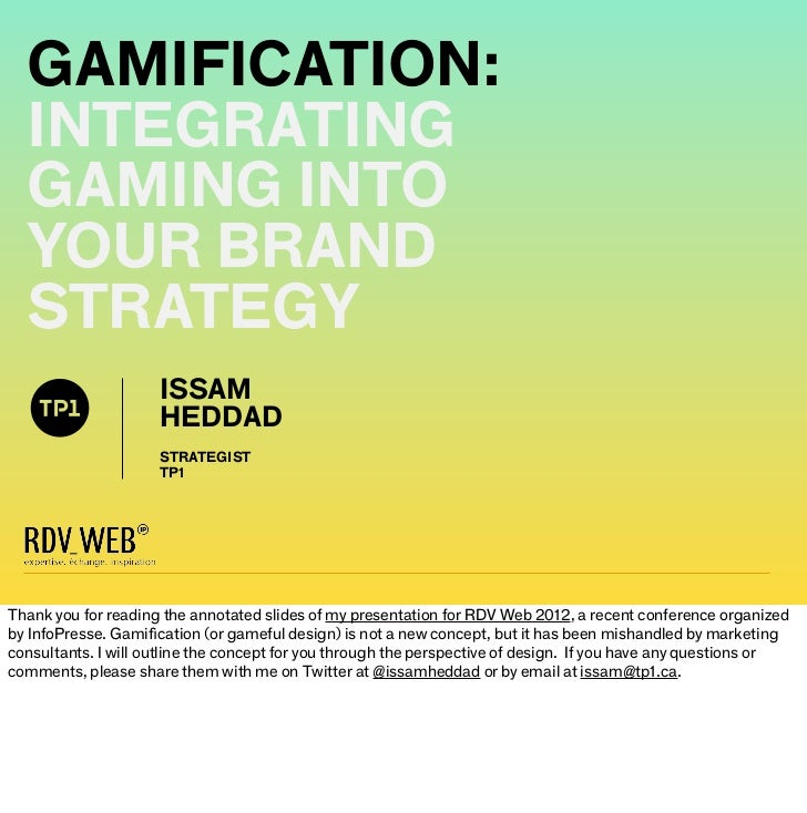 GAMIFICATION:  INTEGRATING  GAMING INTO  YOUR BRAND  STRATEGY                     ISSAM                     HEDDAD        ...