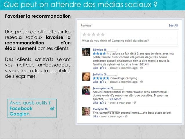Que peut-on attendre des médias sociaux ? Favoriser la recommandation Une présence officielle sur les réseaux sociaux favo...