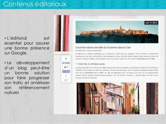 Contenus éditoriaux  • L'éditorial est essentiel pour assurer une bonne présence sur Google. • Le développement d'un blog ...