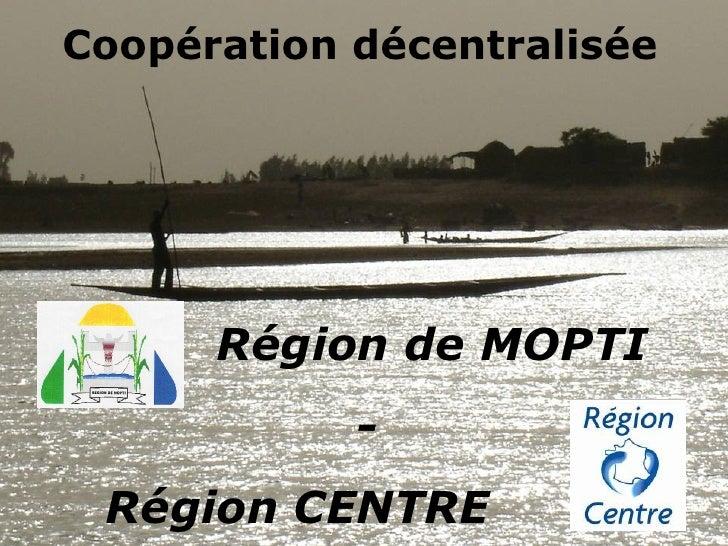 Coopération décentralisée   Région de MOPTI  - Région CENTRE
