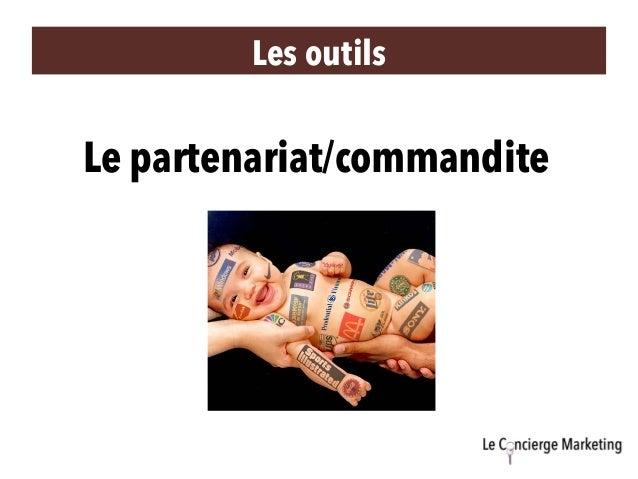 Les outils Le partenariat/commandite