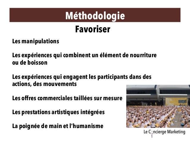 Méthodologie Favoriser Les manipulations Les expériences qui combinent un élément de nourriture ou de boisson Les prestati...