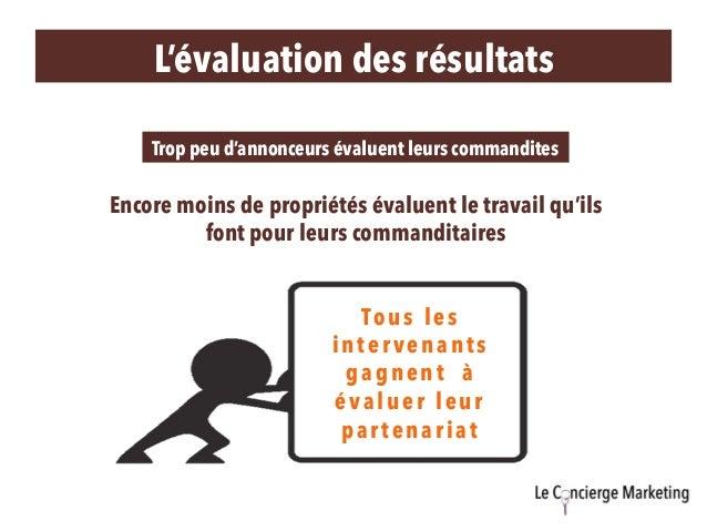 L'évaluation des résultats Trop peu d'annonceurs évaluent leurs commandites Tous les intervenants gagnent à évaluer leur p...