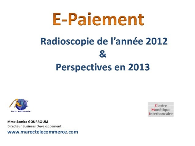 Radioscopie de l'année 2012                               &                      Perspectives en 2013Mme Samira GOURROUMDi...