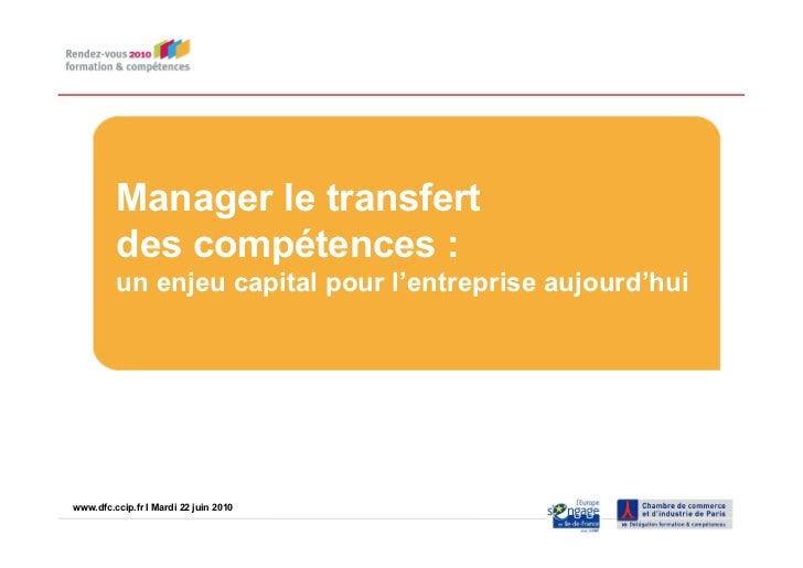 Manager le transfert          des compétences :          un enjeu capital pour l'entreprise aujourd'huiwww.dfc.ccip.fr |IP...