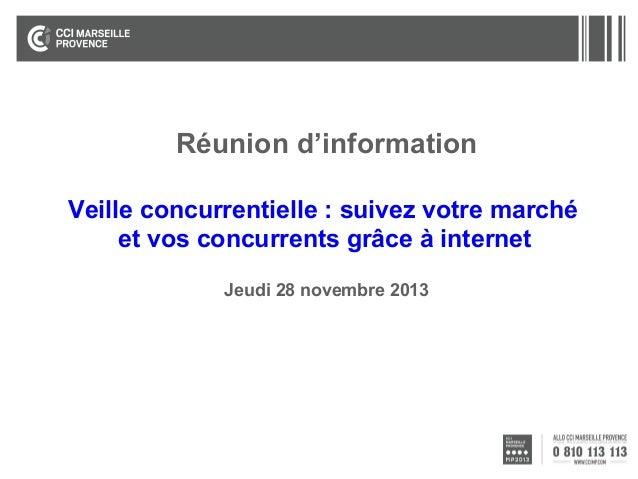 Réunion d'information Veille concurrentielle : suivez votre marché et vos concurrents grâce à internet Jeudi 28 novembre 2...