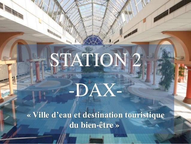 STATION 2 -DAX« Ville d'eau et destination touristique du bien-être » Free Powerpoint Templates  Page 1