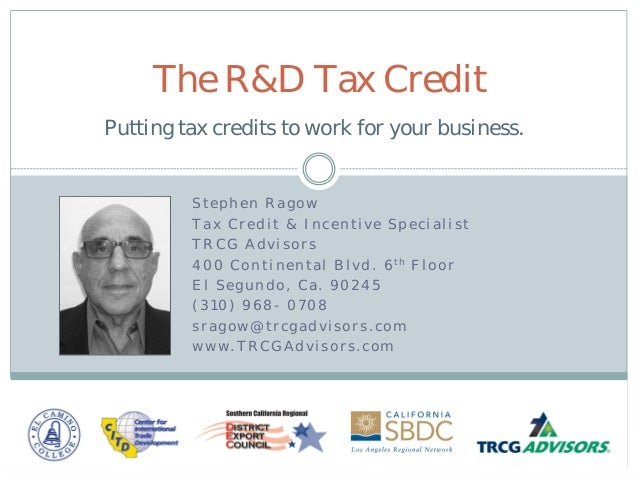 The R&D Tax CreditPutting tax credits to work for your business.         Stephen Ragow         Tax Credit & Incentive Spec...