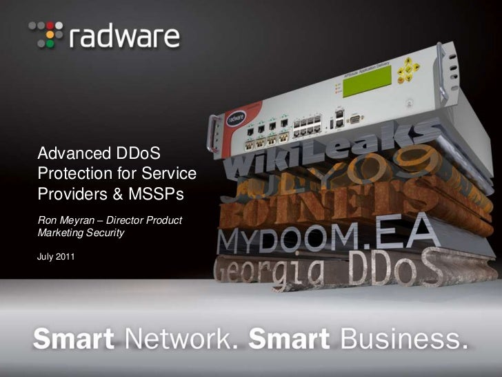 Advanced DDoS Protection for Service Providers & MSSPs<br />Ron Meyran – Director Product Marketing Security<br />July 201...