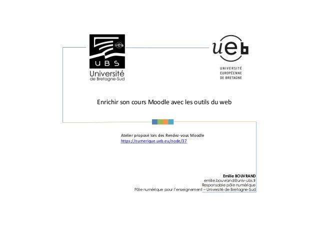 Emilie BOUVRAND emilie.bouvrand@univ-ubs.fr Responsable pôle numérique Pôle numérique pour l'enseignement – Université de ...