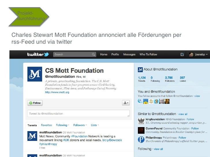 """Projekt-  durchführung""""Charles Stewart Mott Foundation annonciert alle Förderungen per rss-Feed und via twitter""""         ..."""