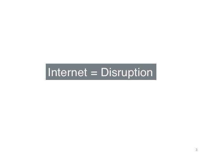 "Internet = Disruption""                         3"