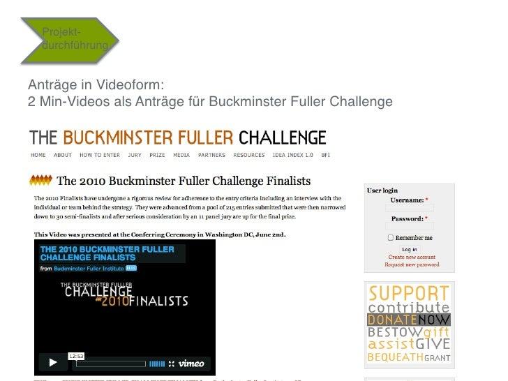 """Projekt-  durchführung""""Anträge in Videoform: 2 Min-Videos als Anträge für Buckminster Fuller Challenge""""                  ..."""