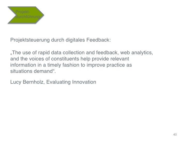 "Projekt-    durchführung""Projektsteuerung durch digitales Feedback:""The use of rapid data collection and feedback, web a..."