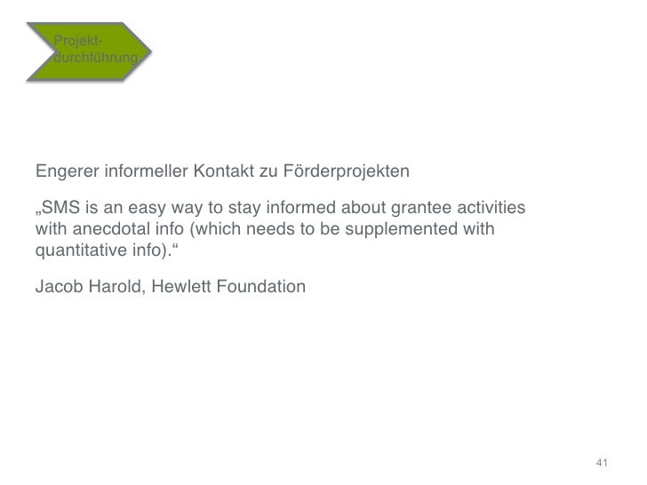 "Projekt-    durchführung""Engerer informeller Kontakt zu Förderprojekten""""SMS is an easy way to stay informed about grantee..."