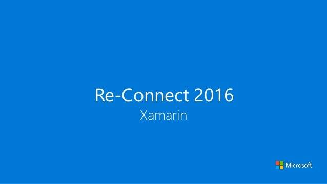Re-Connect 2016 Xamarin