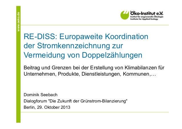 www.oeko.de  RE-DISS: Europaweite Koordination der Stromkennzeichnung zur Vermeidung von Doppelzählungen Beitrag und Grenz...