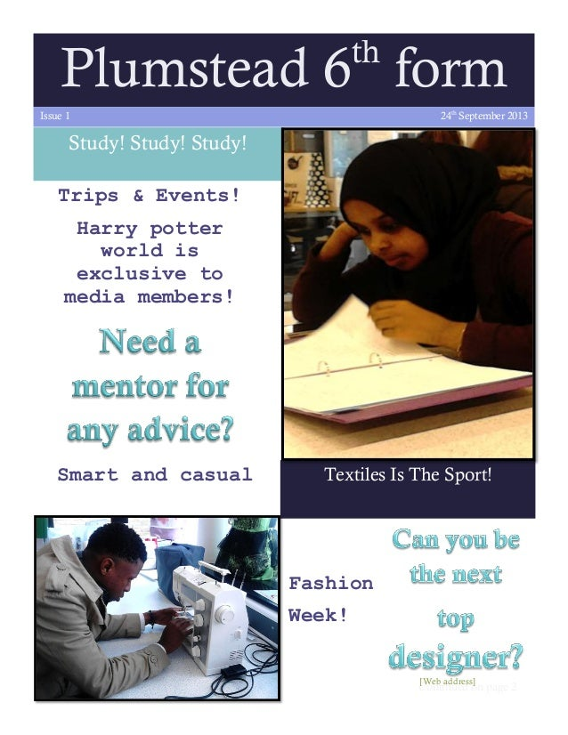 th  Plumstead 6 form 24th September 2013  Issue 1  Study! Study! Study! Trips & Events! Harry potter world is exclusive to...