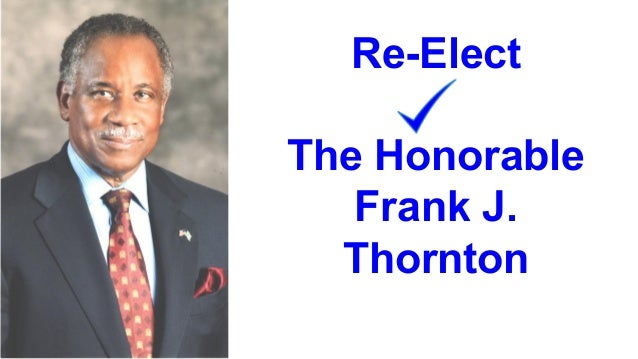 Re-Elect The Honorable Frank J. Thornton