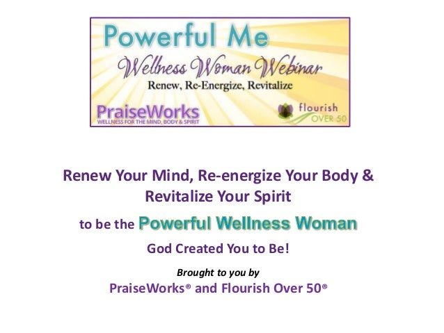 Renew Your Mind, Re-energize Your Body & Revitalize Your Spirit to be the God Created You to Be! Brought to you by PraiseW...