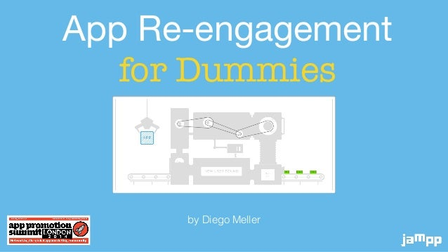 App Re-engagement   for Dummies by Diego Meller