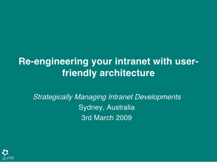 Re-engineering your intranet with user-         friendly architecture     Strategically Managing Intranet Developments    ...