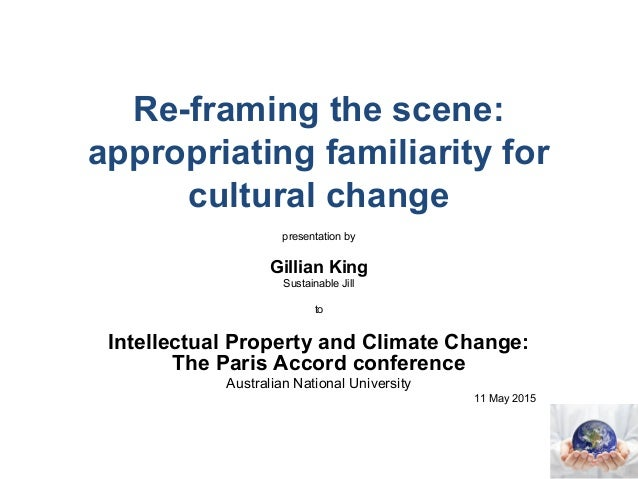 Re-framing the scene: appropriating familiarity for cultural change presentation by Gillian King Sustainable Jill to Intel...
