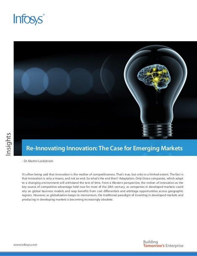 Insights                   Re-Innovating Innovation: The Case for Emerging Markets                - Dr. Martin Lockstrom  ...
