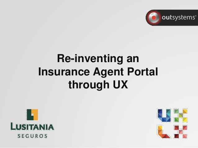 Re-inventing an Insurance Agent Portal through UX