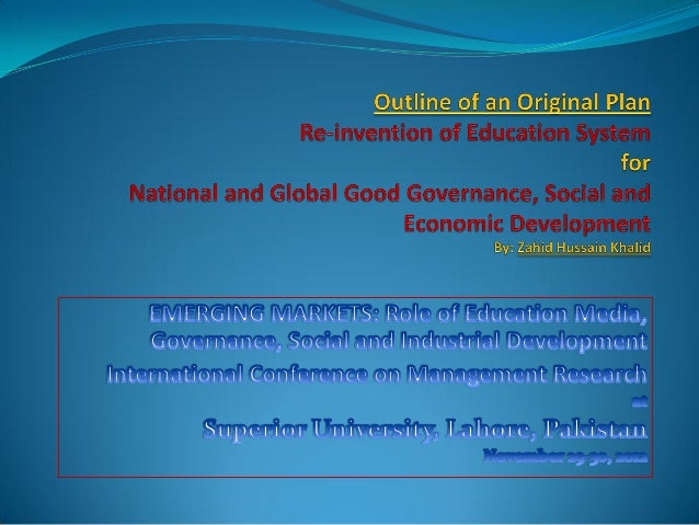 Re-invention of Education System for National and GlobalGood Governance and Social and Economic DevelopmentINTRODUCTION   ...