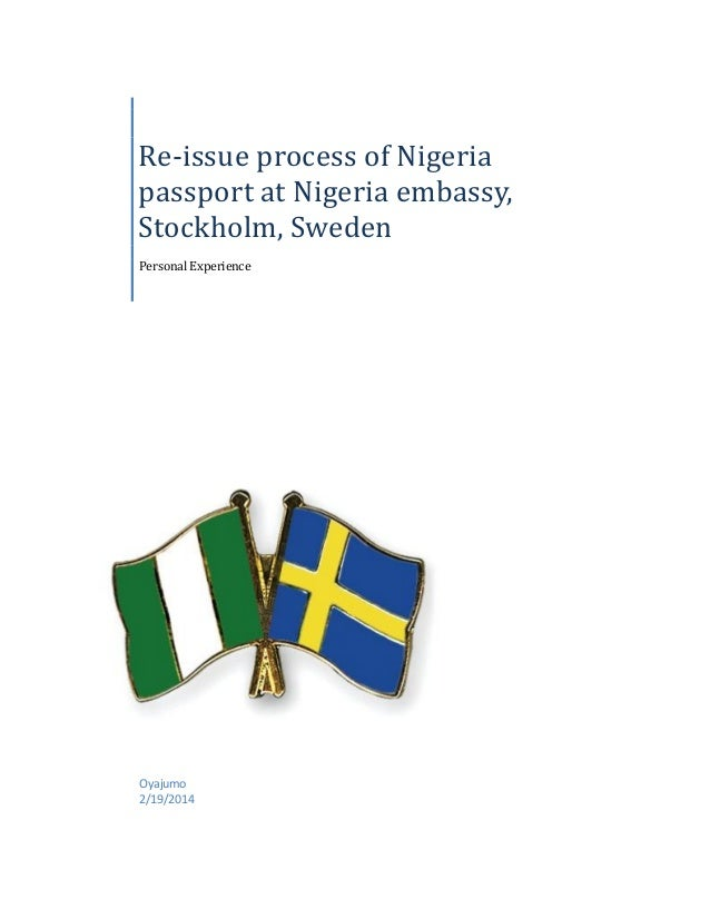 Re-issue process of Nigeria passport at Nigeria embassy, Stockholm, Sweden Personal Experience  Oyajumo 2/19/2014