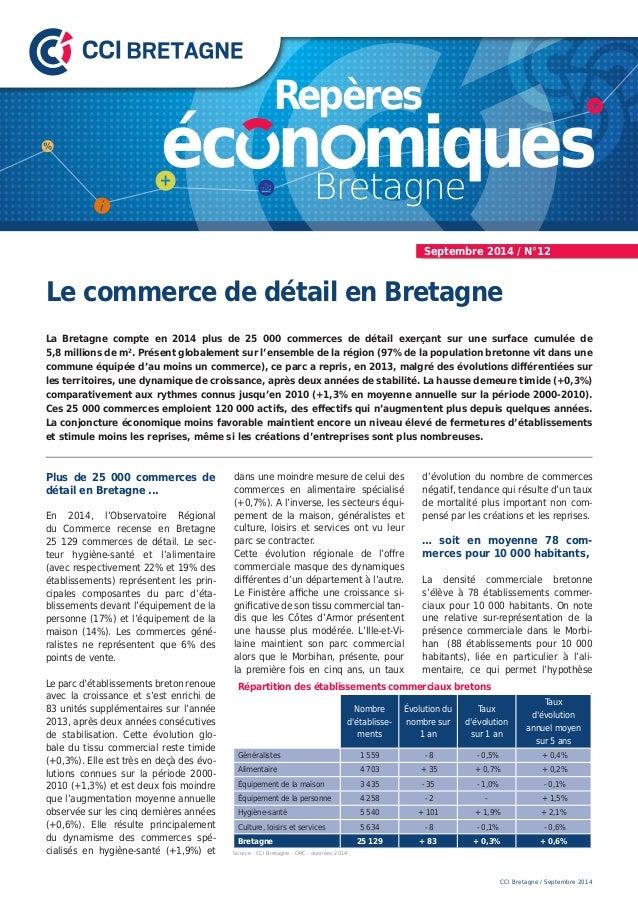 Le commerce de détail en Bretagne La Bretagne compte en 2014 plus de 25 000 commerces de détail exerçant sur une surface ...