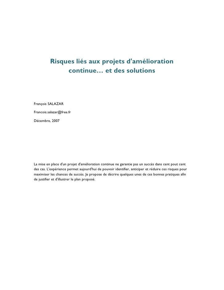 Risques liés aux projets d'amélioration                continue… et des solutions    François SALAZAR  Francois.salazar@fr...