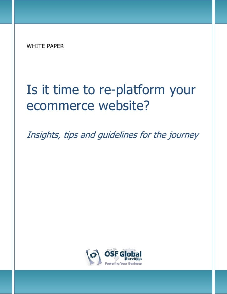 WHITE PAPERIs it time to re-platform yourecommerce website?Insights, tips and guidelines for the journey
