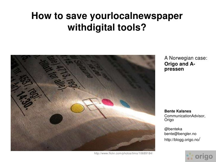 How to save yourlocalnewspaper        withdigital tools?                                                             A Nor...