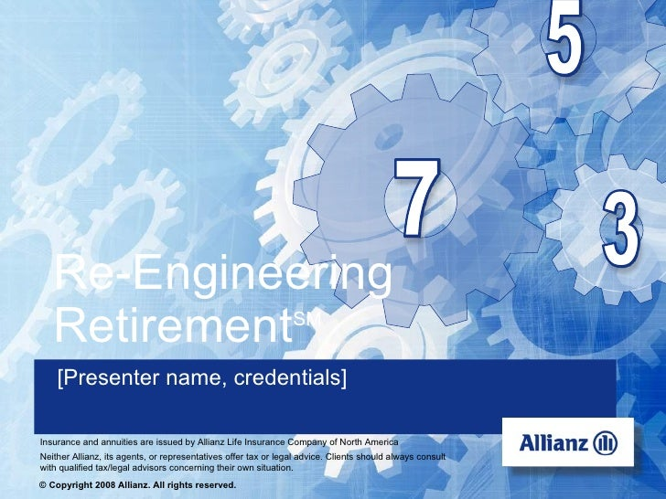 Re-Engineering     Retirement                                                 SM        [Presenter name, credentials]    R...