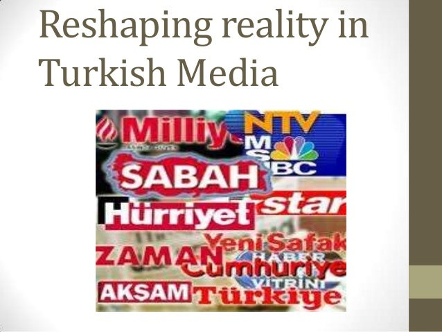 Reshaping reality inTurkish Media