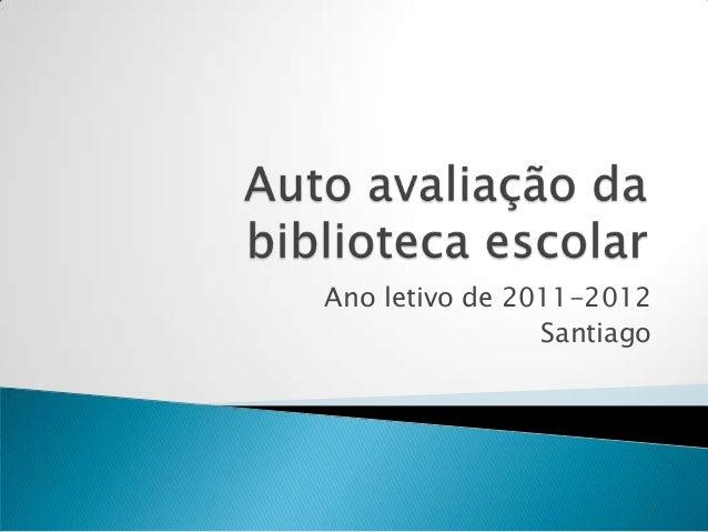Ano letivo de 2011-2012                Santiago