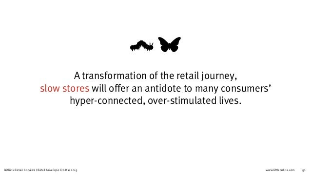 www.littleonline.comRethink Retail: Localize   Retail Asia Expo © Little 2015 54 Explore ways to  implement change. To st...