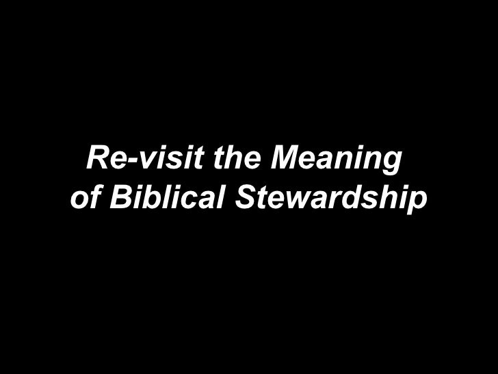 Re-visit the Meaning  of Biblical Stewardship